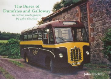 The Buses of Dumfries and Galloway - In Colour Photographs, by John Sinclair
